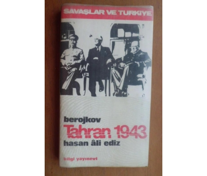 SAVAŞLAR VE TÜRKİYE - BEROJKOV TAHRAN 1943