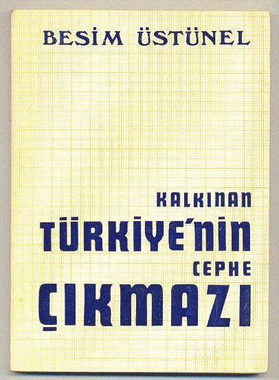 KALKINAN TÜRKİYE'NİN CEPHE ÇIKMAZI/Besim ÜSTÜ 1