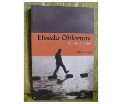 ELVEDA OBLOMOV -bir aşk yürüyüşü -
