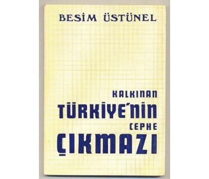 KALKINAN TÜRKİYE'NİN CEPHE ÇIKMAZI/Besim ÜSTÜ 1 2x