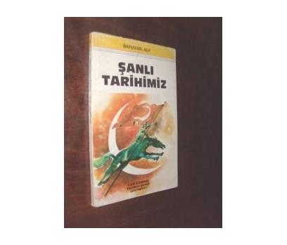 ŞANLI TARİHİMİZ - BAHADIR ALP