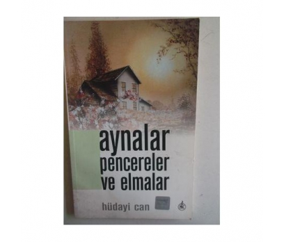 AYNALAR PENCERELER VE ELMALAR HÜDAİ CAN