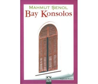 BAY KONSOLOS / MAHMUT ŞENOL