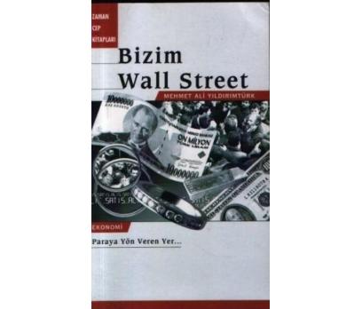 BİZİM WALL STREET PARAYA YÖN VERENLER MEHMET ALİ Y