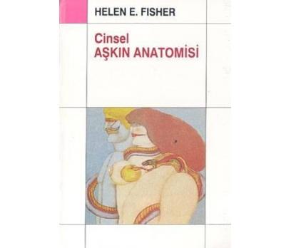 CİNSEL AŞKIN ANATOMİSİ / HELEN E.FISHER