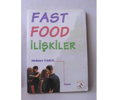 FAST FOOD İLİŞKİLER - MEHMET VAROL