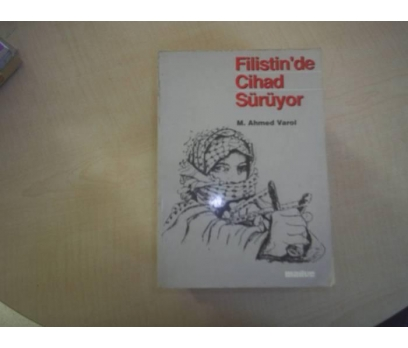 FİLİSTİN DE CİHAD SÜRÜYOR M. AHMET VAROL