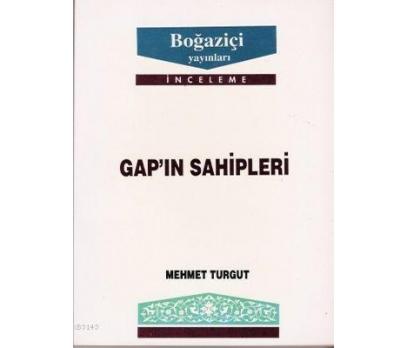 GAP''IN SAHİPLERİ MEHMET TURGUT
