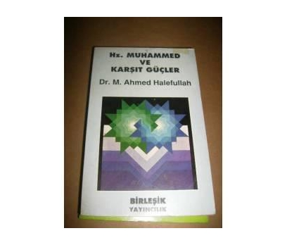 HZ MUHAMMED VE KARŞIT GÜÇLER M. AHMED HALEFULLAH