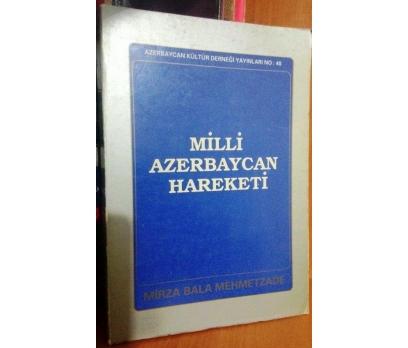 MİLLİ AZERBAYCAN HAREKETİ MİRZA BALA MEHMETZADE