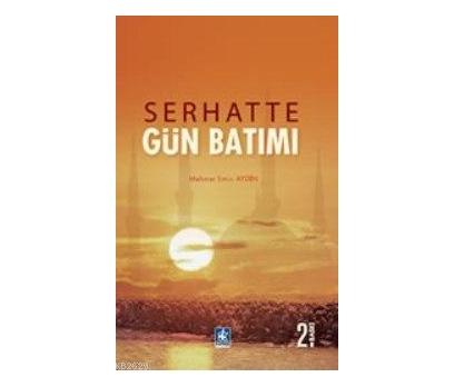 SERHATTE GÜN BATIMI MEHMET EMİN AYDIN