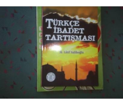 TÜRKÇE İBADET TARTIŞMASI M. LATİF SALİHOĞLU