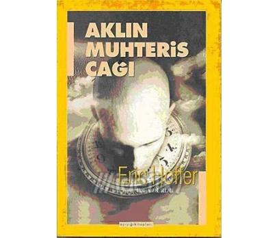 AKLIN MUHTERİS ÇAĞI ERIC HOFFER