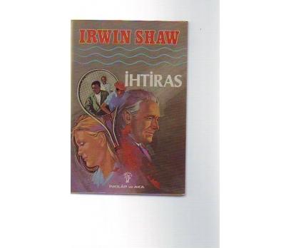 İHTİRAS  İRWIN SHAW