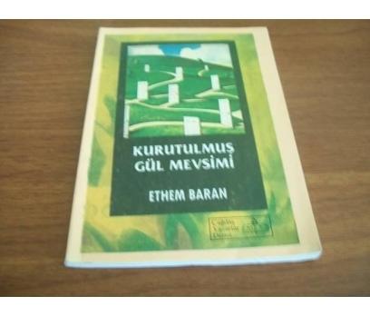 KURUTULMUŞ GÜL MEVSİMİ-ETHEM BARAN