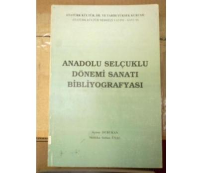 ANADOLU SELÇUKLU DÖNEMİ SANATI BİBLİYOGRAFYASI