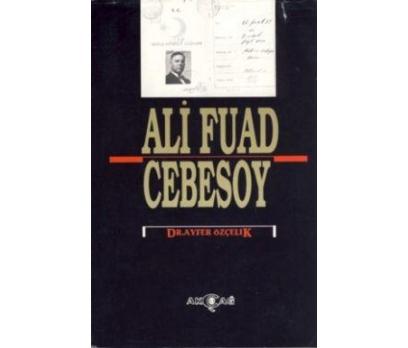 ALİ FUAT CEBESOY ( 1882-10 OCAK 1968) DR. AYFER ÖZ
