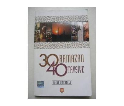 30 RAMAZAN 40 TAVSİYE YUSUF ÖMEROĞLU
