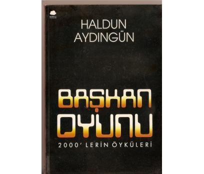 BAŞKAN OYUNU 2000 LERİN ÖYKÜLERİ HALDUN AYDINGÜL