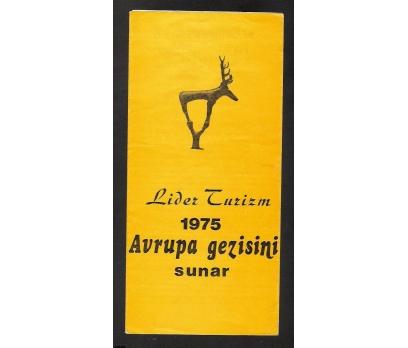 LİDER TURİZM, AVRUPA GEZİSİNİ SUNAR 1975