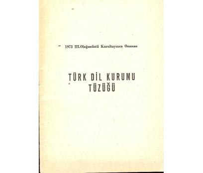 TÜRK DİL KURUMU TÜZÜĞÜ 1973 ONAYLI.