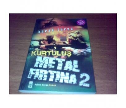 Metal Fırtına 2 - Kurtuluş Burak Turna Roman