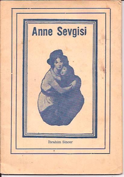 ANNE SEVGİSİ-İBRAHİM SİNCER-1971--ŞİİR-- 1