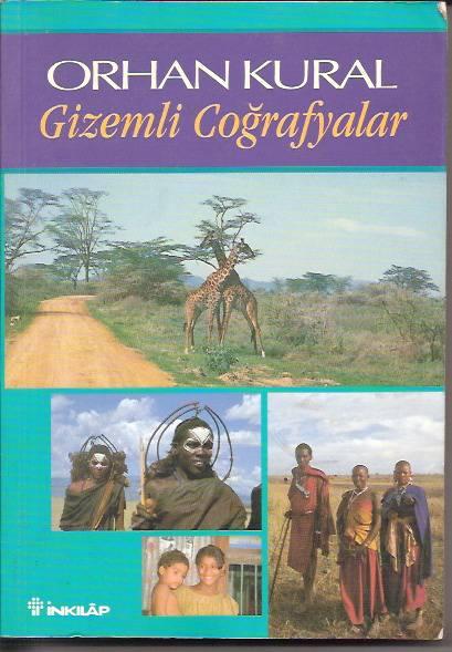 GİZEMLİ COĞRAFYALAR-ORHAN KURAL1999 1