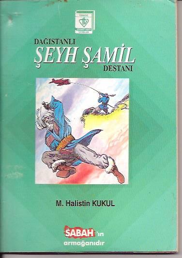 İLKSAHAF&DAĞISTANLI ŞEYH ŞAMİL DESTANI-M.HALİSTİ 1
