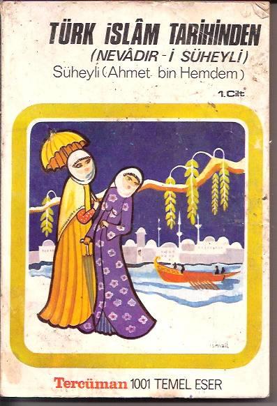 İLKSAHAF&TÜRK İSLAM TARİHİNDEN-SUHEYLİ AHMET BİN 1