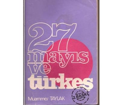 27 MAYIS VE TÜRKEŞ-MUAMMER TAYLAK-1977