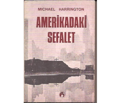 AMERİKADAKİ SEFALET-MICHAEL HARRINGTON-1969