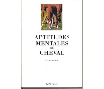 APTITUDES MENTALES DU CHEVAL-DANIELE GOSSIN-