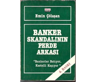 BANKER SKANDALININ PERDE ARKASI-EMİN ÇÖLAŞAN