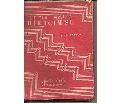 BİR İÇİM SU-REFİK HALİD-1939-2.BASI 1 2x