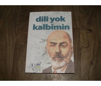 DİLİ YOK KALBİMİN-AKİF'E DAİR