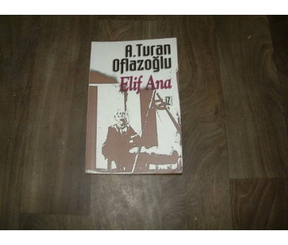 ELİF ANA A. TURAN OFLAZOĞLU İZ YAYINCILIK - 2001