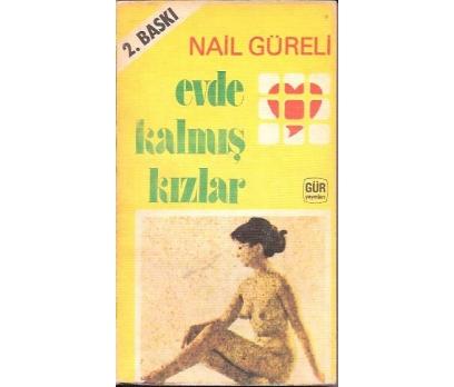 EVDE KALMIŞ KIZLAR-NAİL GÜRELİ-1978-DİZİLER-KESİ