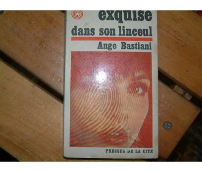 EXQUISE DANS SON LINCEUL-ANGE BASTIANI-1967