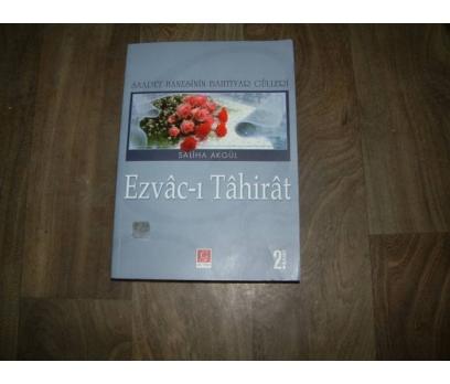 EZVAC-I TAHİRAT BAHTİYAR GÜLLERİ SALİHA AKGÜL