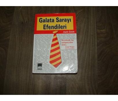 GALATA SARAYI EFENDİLERİ HALİL ÖZER - 2004