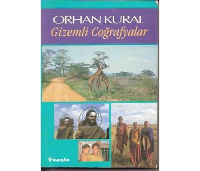 GİZEMLİ COĞRAFYALAR-ORHAN KURAL1999