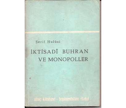 İKTİSADİ BUHRAN VE MONOPOLLER-ŞERİF HULÜSİ-1965