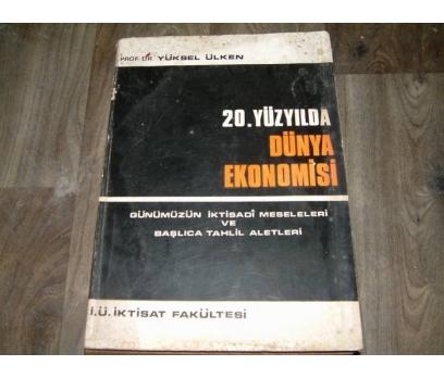 İLK&20. YÜZYILDA DÜNYA EKONOMİSİ-YÜKSEL ÜLKEN 1