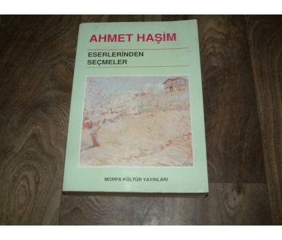 İLK&ESERLERİNDEN SEÇMELER-AHMET HAŞİM