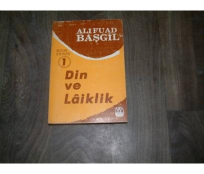 İLKS&DİN VE LAİKLİK-ALİ FUAD BAŞGİL