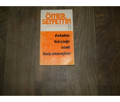 İLKS&FALAKA-KAŞAĞI-AND-BOŞ İNANÇLAR-Ö.SEYFETTİN