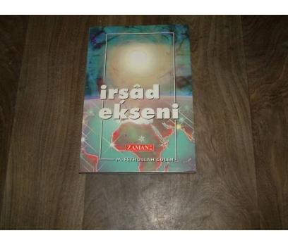 İLKS&İRŞAD EKSENİ-M.FETHULLAH GÜLEN