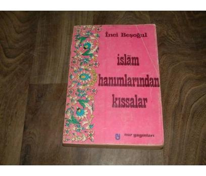 İLKS&İSLAM HANIMLARINDAN KISSALAR-İNCİ BEŞOĞLU