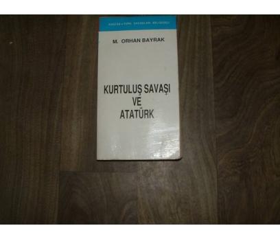 İLKS&KURTULUŞ SAVAŞI VE ATATÜRK-M.ORHAN BAYRAK